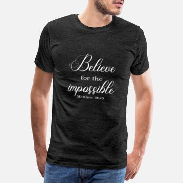 Bible Christian Design - Believe for the Impossible - - Men's Premium T-Shirt
