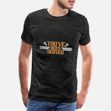 Punktspiel Badminton - You ve been served - Männer Premium T-Shirt