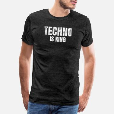 Rave Wear Techno is king Raver Festival Electro Dance Music - Männer Premium T-Shirt