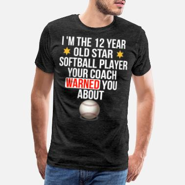 12th Birthday I Am The 12 Year Old Star Softball Player Your - Men's Premium T-Shirt