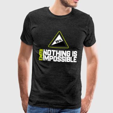 EMTB Nothing is Impossible - 30% - Männer Premium T-Shirt