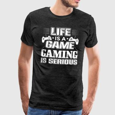Gaming LIFE IS A GAME GAMING IS SERIOUS - Men's Premium T-Shirt