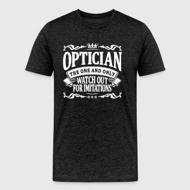 optician the one and only - Men's Premium T-Shirt
