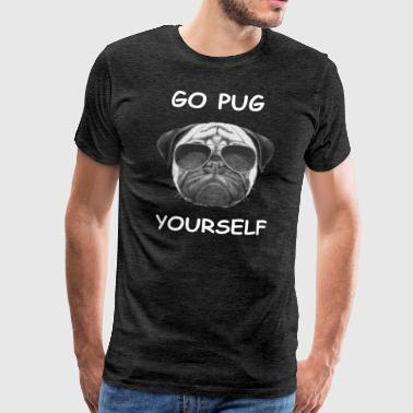 go pug yourself know - Men's Premium T-Shirt