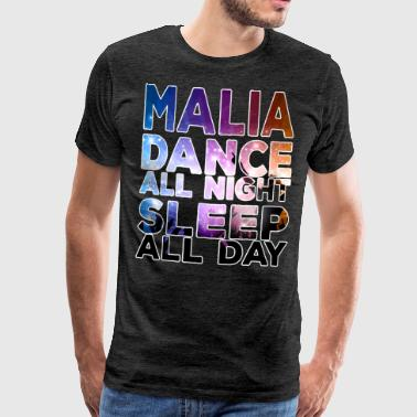 MALIA - Dance all night sleep all day - Men's Premium T-Shirt