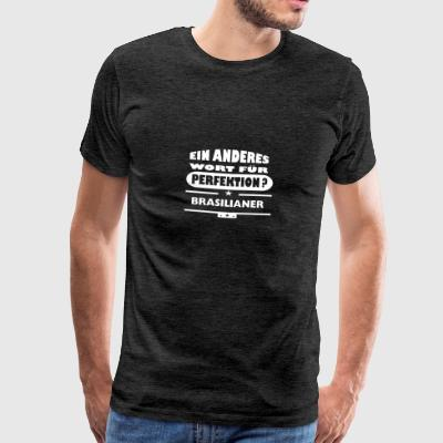 Brazilian Other word for perfection - Men's Premium T-Shirt