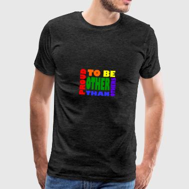 proud to be other than others gay - Men's Premium T-Shirt