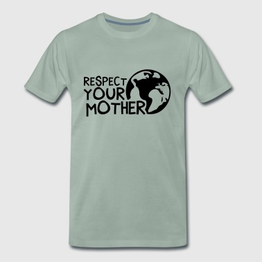 RESPECT YOUR MOTHER!, c, - T-shirt Premium Homme