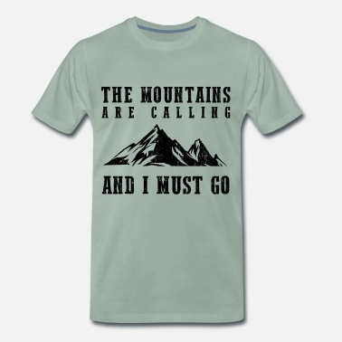 The Mountains Are Calling The Mountains Are Calling - Männer Premium T-Shirt