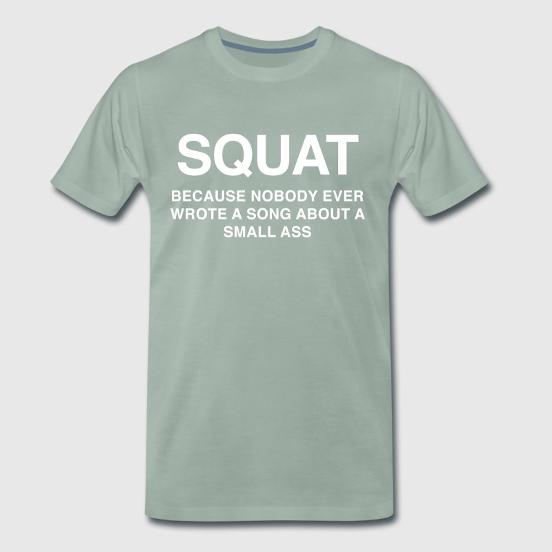 SQUAT Because nobody ever wrote about a song as - Men's Premium T-Shirt