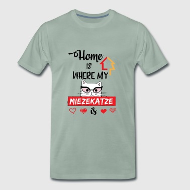 Home is where my MIEZEKATZE is - Katzenshirt - Männer Premium T-Shirt