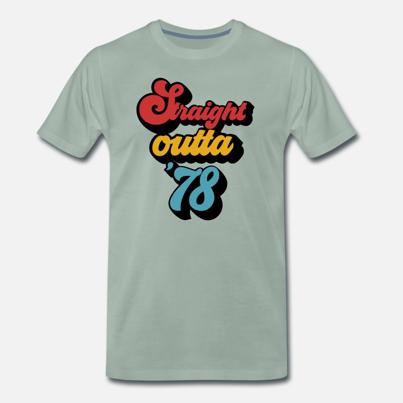 1978 T-Shirts - Straight outta `78 t-shirt gifts - Men's Premium T-Shirt steel green