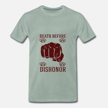 Before Death Before Dishonor - Camiseta premium hombre