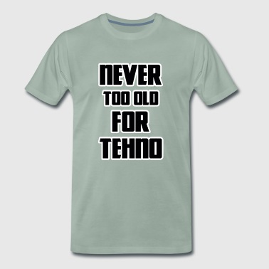 never too old for tehno - Men's Premium T-Shirt