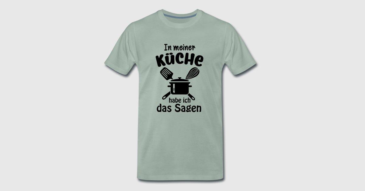In meiner Küche habe ich das Sagen Geschenk Chef von Evepes T-Shirt ...