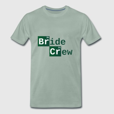Bride Crew | Chemical - Männer Premium T-Shirt
