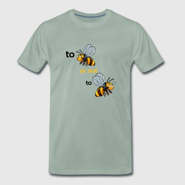 bee or not to bee - Men's Premium T-Shirt