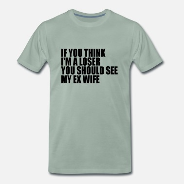 Ex Wife ex wife - Men's Premium T-Shirt