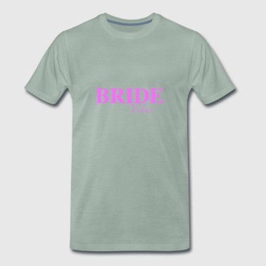 Bride vibes pink - Men's Premium T-Shirt