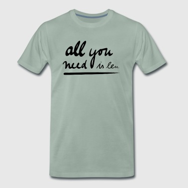 All you need is less - Männer Premium T-Shirt