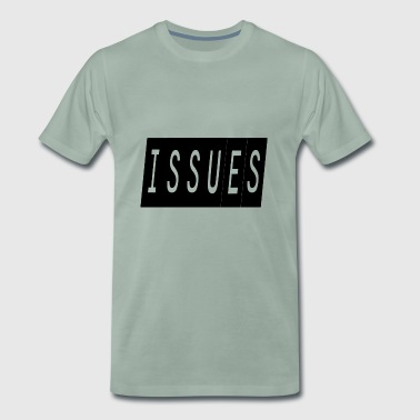 issues - Men's Premium T-Shirt
