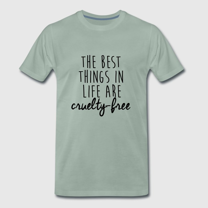 The best things in life are cruelty-free - Men's Premium T-Shirt