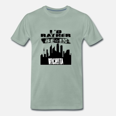 Wichita Geschenk Id rather be in Wichita - Männer Premium T-Shirt