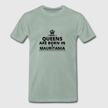 gift queens are born MAURITANIA - Men's Premium T-Shirt