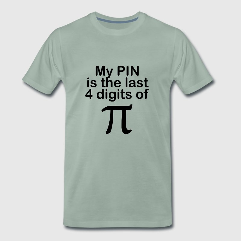 My PIN is the last 4 digits of Pi - Herre premium T-shirt