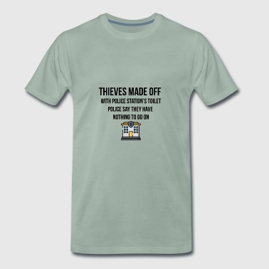 Thieves made with police stations toilet - Men's Premium T-Shirt