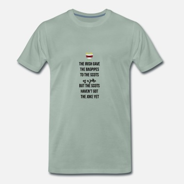 Bagpipes Giving bagpipes to the scots as a joke - Men's Premium T-Shirt