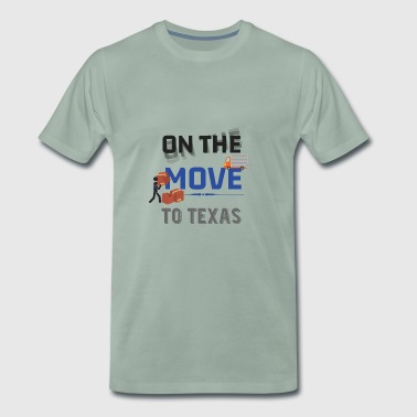 En camino a Texas Moving State & House Gift - Camiseta premium hombre