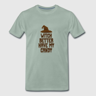 Witch better have my candy - Männer Premium T-Shirt