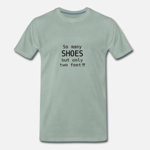asi-que-muchos-zapatos-pero-solo-dos-pies-veneno-camiseta-premium-hombre.jpg e635982ebb532