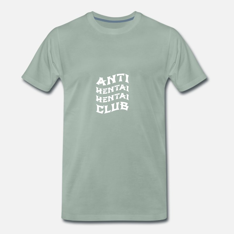 Cosplay Camisetas - Regalo Anti Hentai Club para Anime Lovers - Camiseta premium hombre verde grisáceo