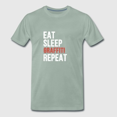 Eat sleep Graffiti Repeat - Funny Gift - Männer Premium T-Shirt