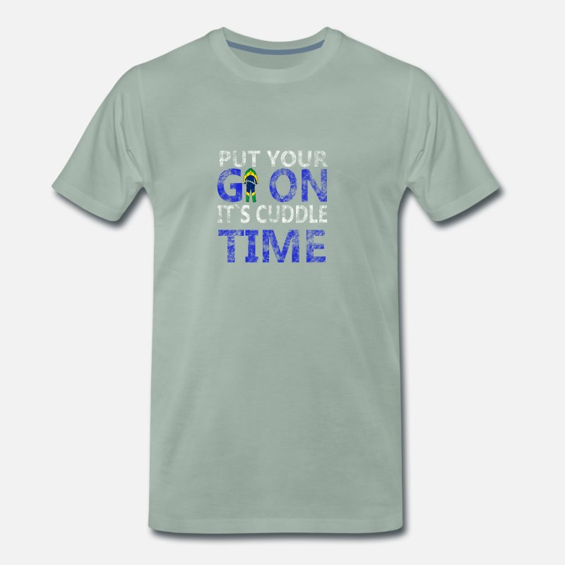 Mma T-Shirts - Put Your Gi On Its Cuddle Time, BJJ, Jiu-Jitsu - Men's Premium T-Shirt steel green