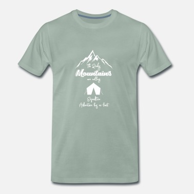 Mountaineering Quotes Climbing - Mountaineering - Mountains - Gift - Men's Premium T-Shirt