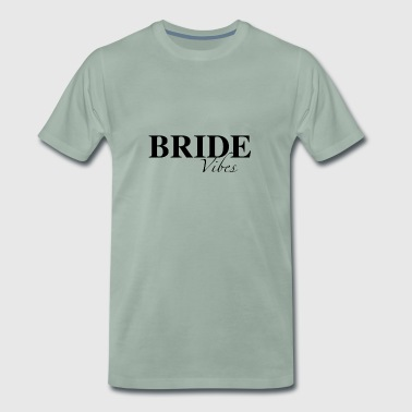 Bride Vibes Black - Men's Premium T-Shirt