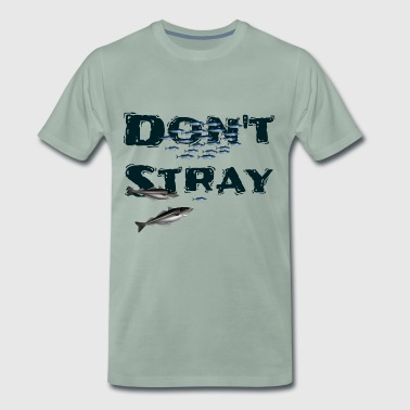 Dont stray - Away from the shoal - Men's Premium T-Shirt