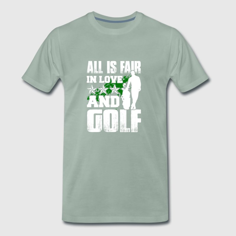 All is fair in love and golf gift - Men's Premium T-Shirt