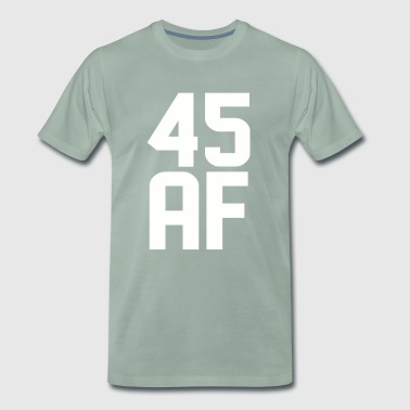 45 AF Years Old - Men's Premium T-Shirt