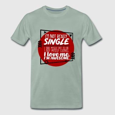 En ole yksinäinen Rakastan itseäni Olen super - Miesten premium t-paita e9fc95cec7