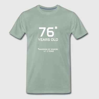 76 Years Old Margin 1 Year - Men's Premium T-Shirt