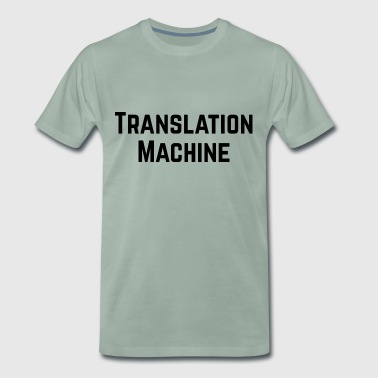 Foreign Language Translation Machine Design for Translators - Men's Premium T-Shirt