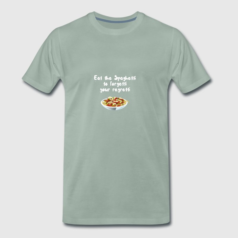 Eat the spaghetti to forget your regretti - Men's Premium T-Shirt