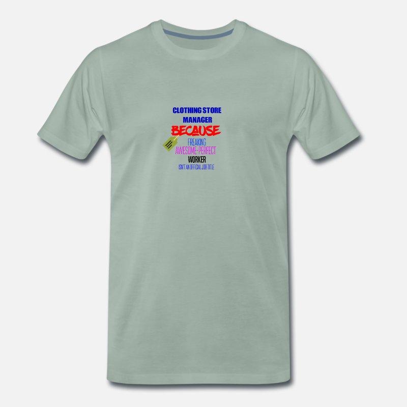 90c1cc42e625d Je suis un directeur de magasin de vêtements T-shirt premium Homme ...