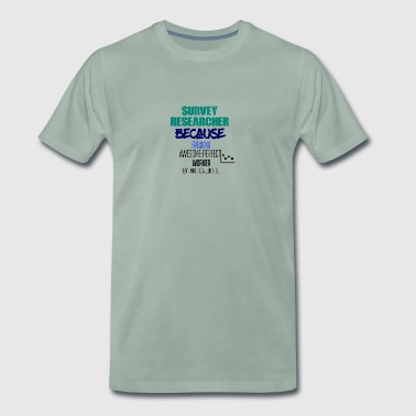 Survey Researcher - Men's Premium T-Shirt