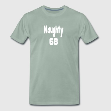 Naughty 68 - Men's Premium T-Shirt