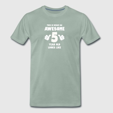 This is what an awesome 5 year old looks like - Men's Premium T-Shirt